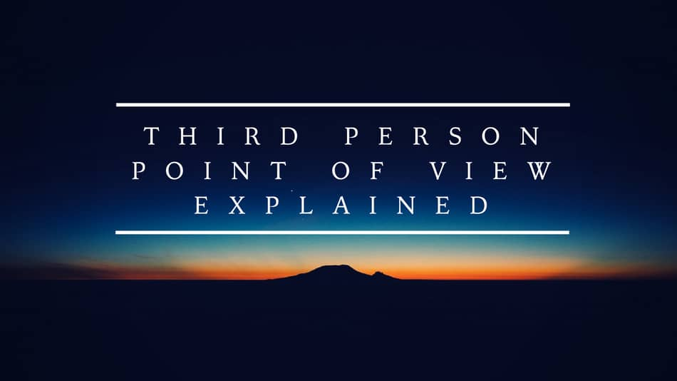 What are the Types of 3rd person Point of View? How to Use Them.