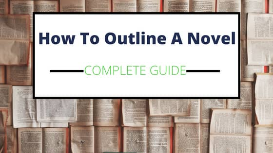 How to Outline a Novel in 5 Different Ways- Simple Step by Step Guide