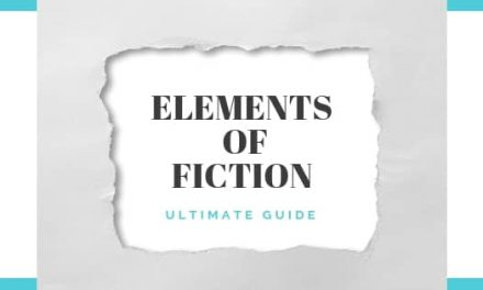 7 Elements of Fiction-An Easy To Understand Complete Guide